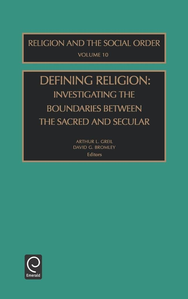 Defining Religion: Investigating the Boundaries Between the Sacred and Secular als Buch