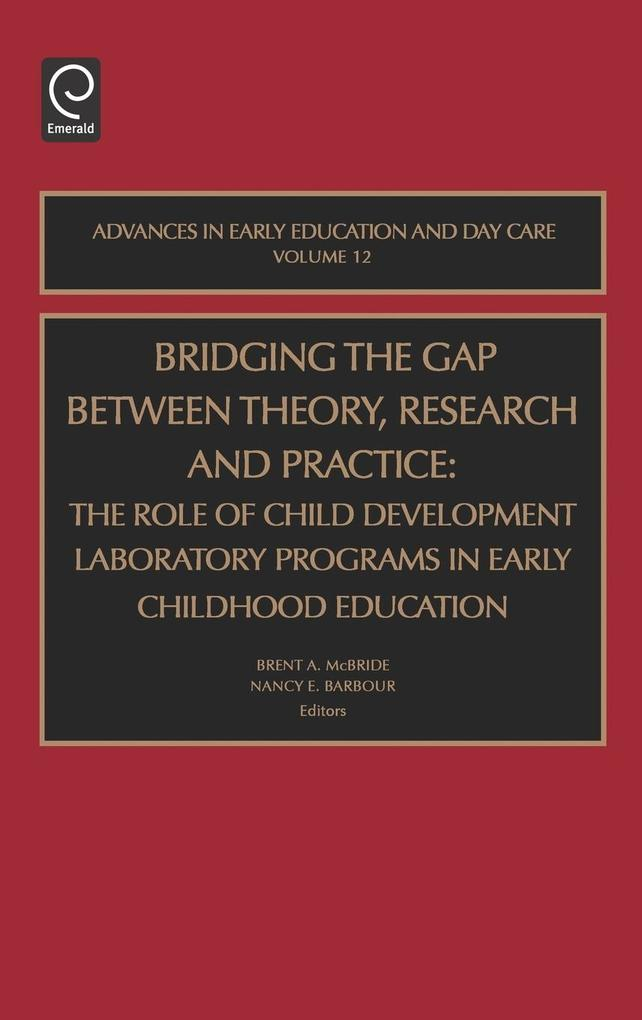 Bridging the Gap Between Theory, Research and Practice als Buch