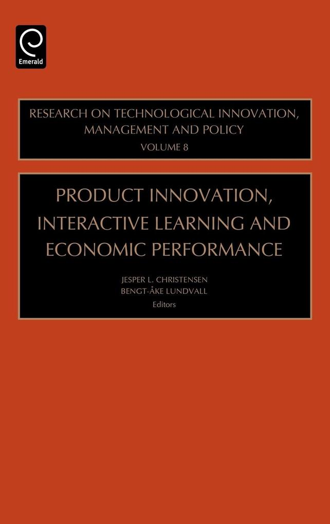 Product Innovation, Interactive Learning and Economic Performance als Buch