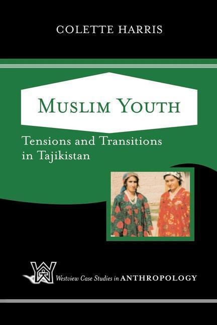 Muslim Youth: Tensions and Transitions in Tajikistan als Taschenbuch