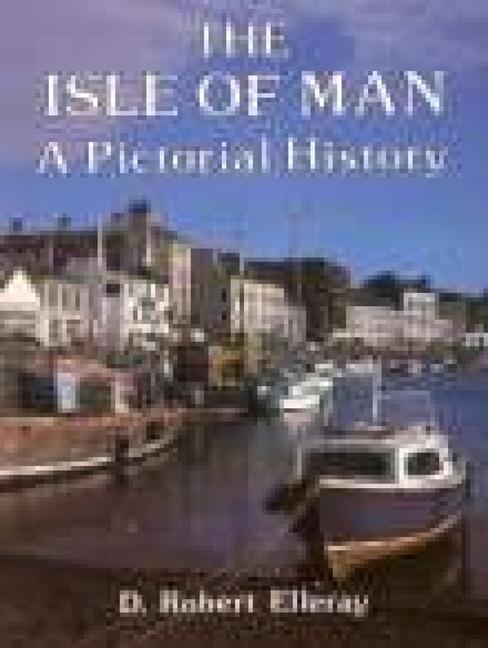 The Isle of Man A Pictorial History als Taschenbuch