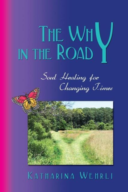 The Why in the Road - Soul Healing for Changing Times als Taschenbuch