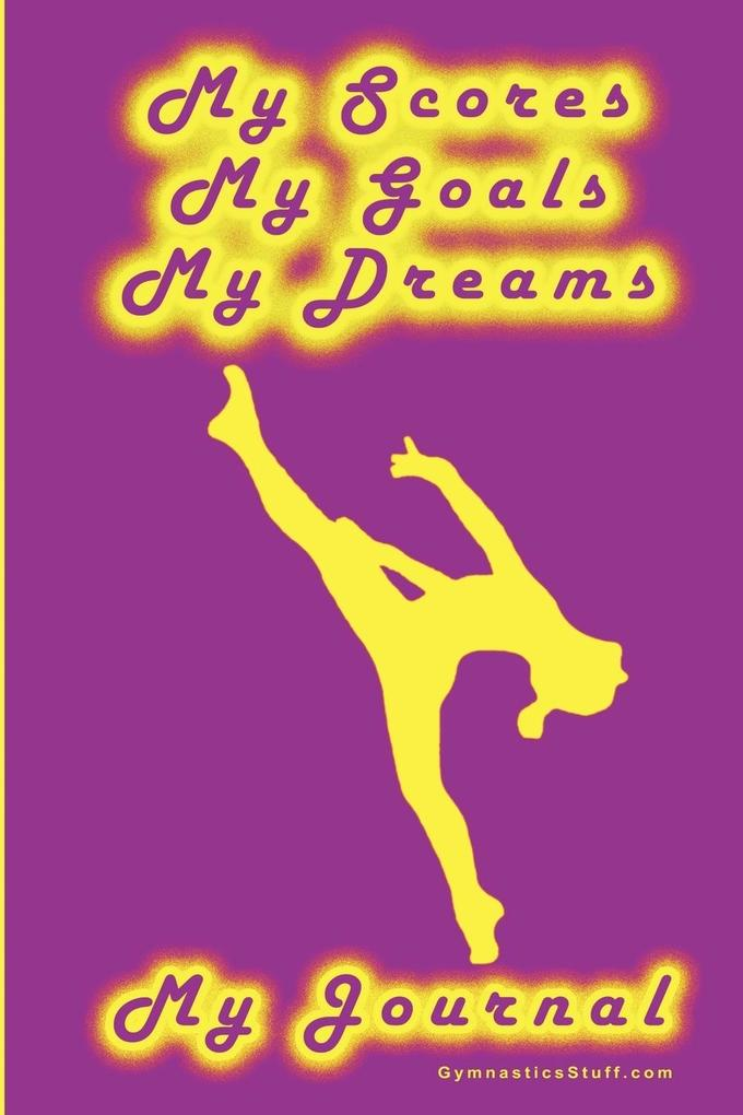 Gymnastics Journal... My Scores, My Goals, and My Dreams als Taschenbuch