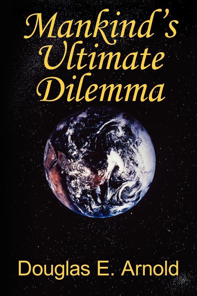 Mankind's Ultimate Dilemma als Taschenbuch