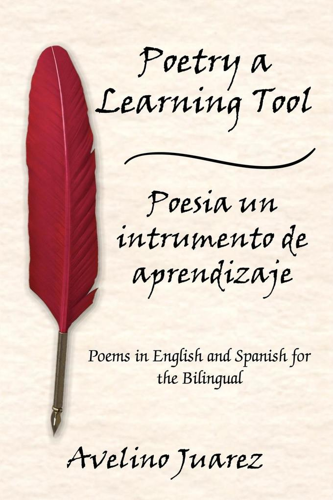 Poetry a Learning Tool Poesia Un Intrumento de Aprendizaje: Poems in English and Spanish for the Bilingual als Taschenbuch
