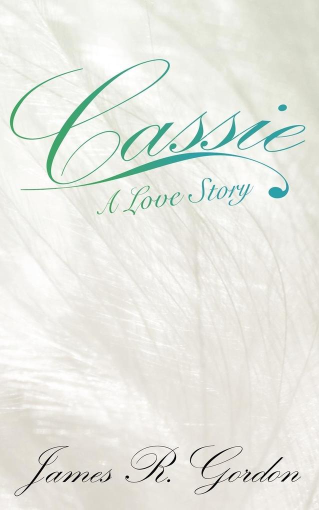 Cassie A Love Story als Taschenbuch