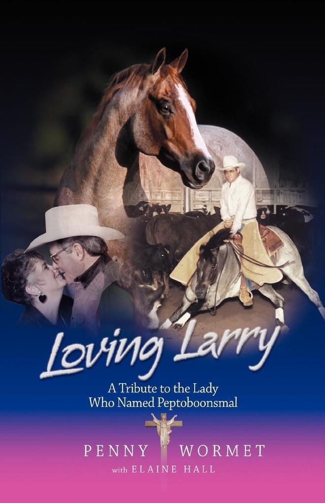 Loving Larry: A Tribute to the Lady Who Named Peptoboonsmal als Taschenbuch