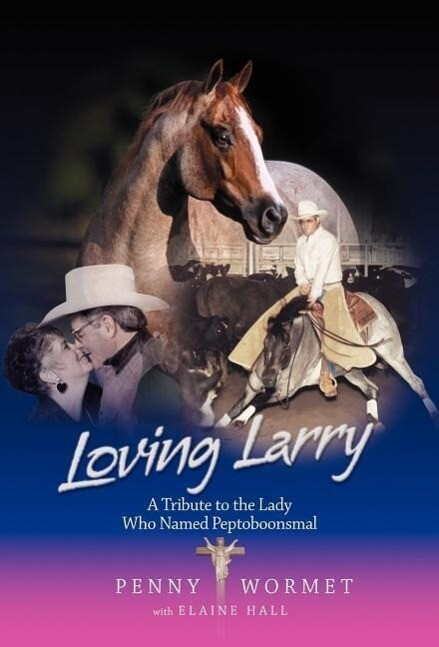 Loving Larry: A Tribute to the Lady Who Named Peptoboonsmal als Buch
