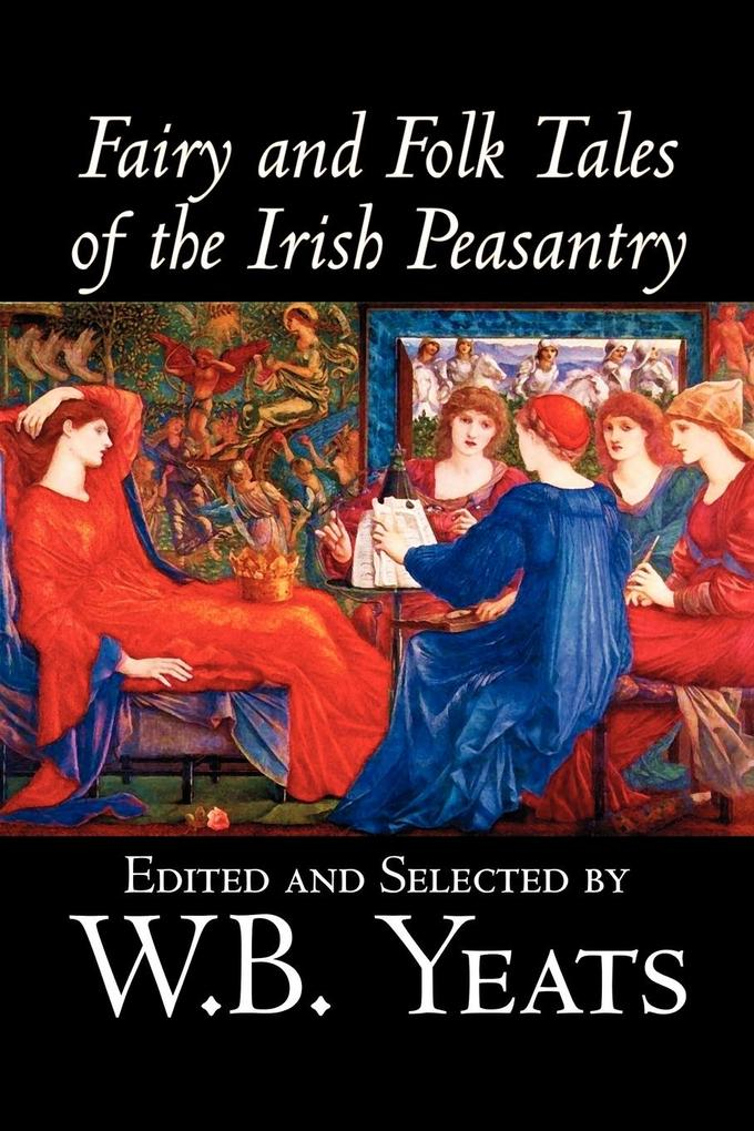 Fairy and Folk Tales of the Irish Peasantry by W.B.Yeats, Social Science, Folklore & Mythology als Taschenbuch