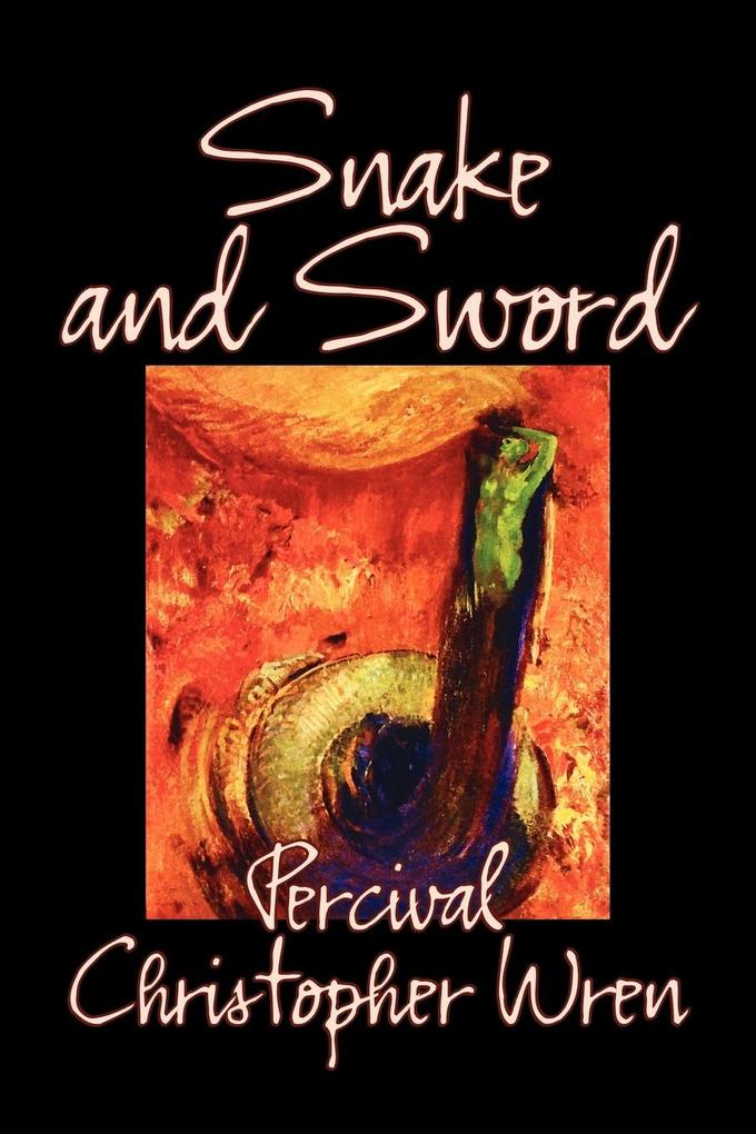 Snake and Sword by Percival Christopher Wren, Fiction, Classics, Action & Adventure als Taschenbuch