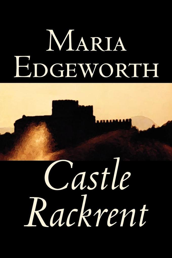 Castle Rackrent by Maria Edgeworth, Fiction, Classics, Literary als Taschenbuch