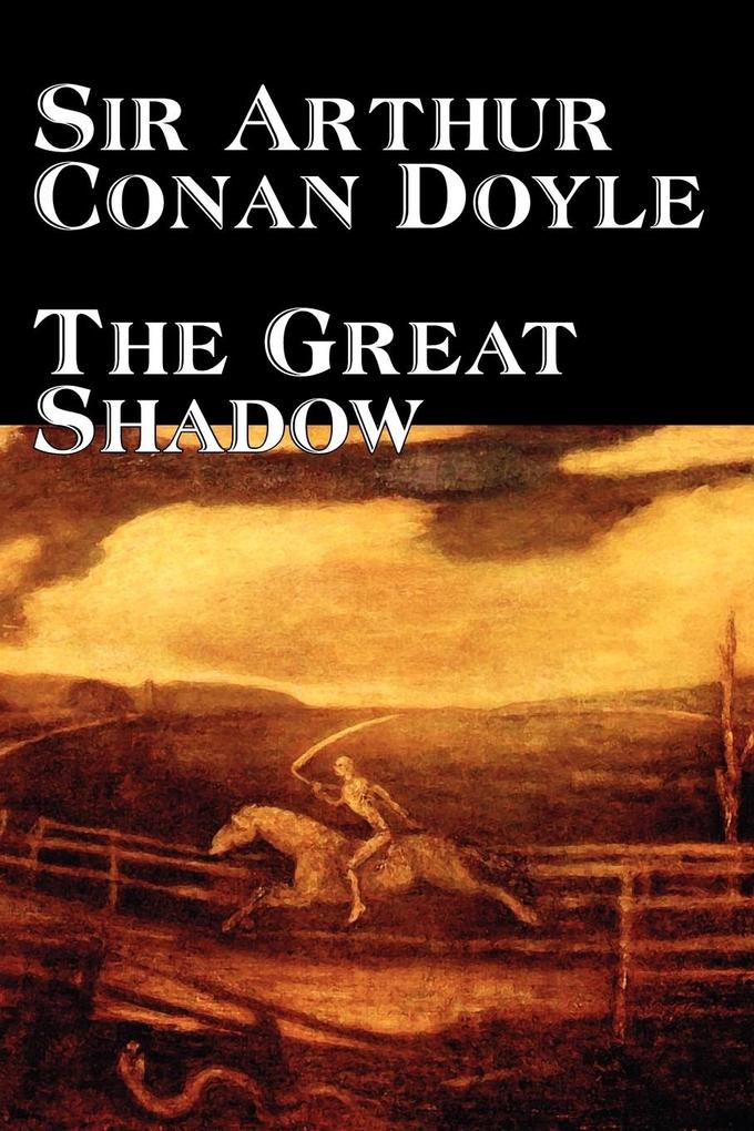 The Great Shadow by Arthur Conan Doyle, Fiction, Historical als Taschenbuch