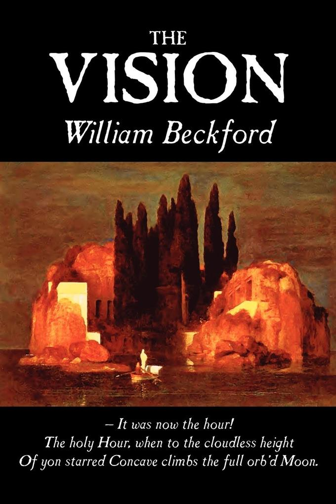 The Vision by William Beckford, Fiction, Visionary & Metaphysical, Classics, Horror als Taschenbuch