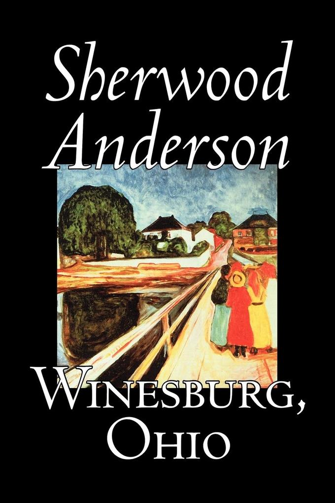 Winesburg, Ohio by Sherwood Anderson, Fiction, Classics, Literary als Taschenbuch