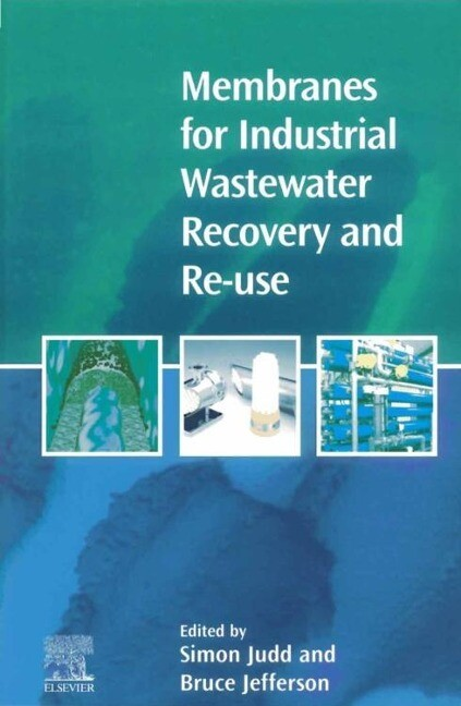 Membranes for Industrial Wastewater Recovery and Re-Use als Buch