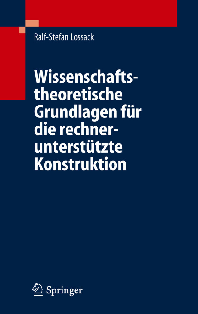 Wissenschaftstheoretische Grundlagen für die rechnerunterstützte Konstruktion als Buch