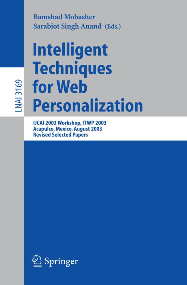 Intelligent Techniques for Web Personalization als Buch