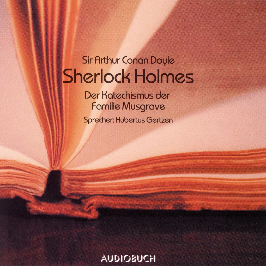 Sherlock Holmes - Der Katechismus der Familie Musgrave als Hörbuch Download