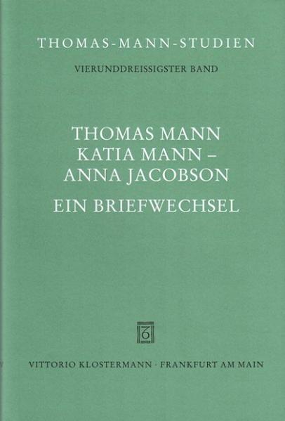 Thomas Mann, Katia Mann - Anna Jacobson als Buch