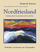 Eine Landschaft in brennenden Farben oder mystisch: Nordfriesland als Buch