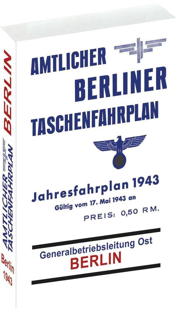 Amtlicher Berliner Taschenfahrplan. Berlin - Jahresfahrplan 1943 als Buch