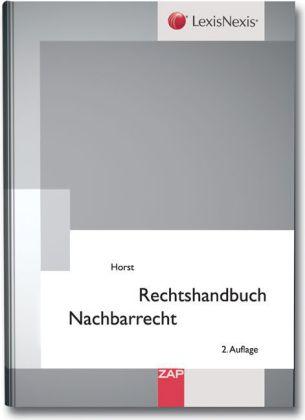 Rechtshandbuch Nachbarrecht als Buch