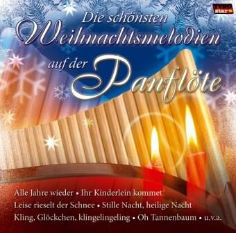 Die Schönsten Weihnachtsmelodien Auf Der Panflöte als CD