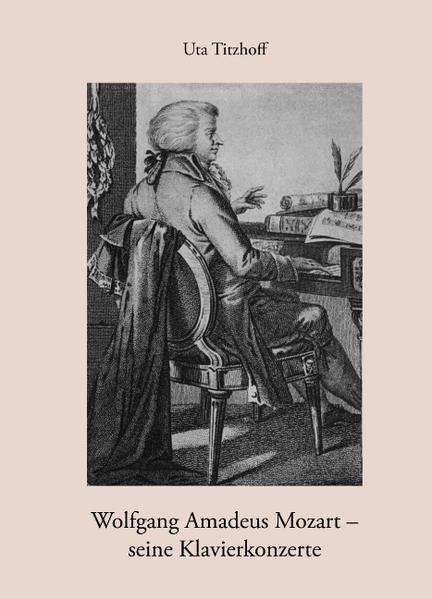 Wolfgang Amadeus Mozart - seine Klavierkonzerte als Buch