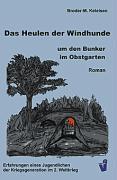 Das Heulen der Windhunde um den Bunker im Obstgarten als Buch