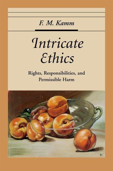 Intricate Ethics: Rights, Responsibilities, and Permissible Harm als Buch