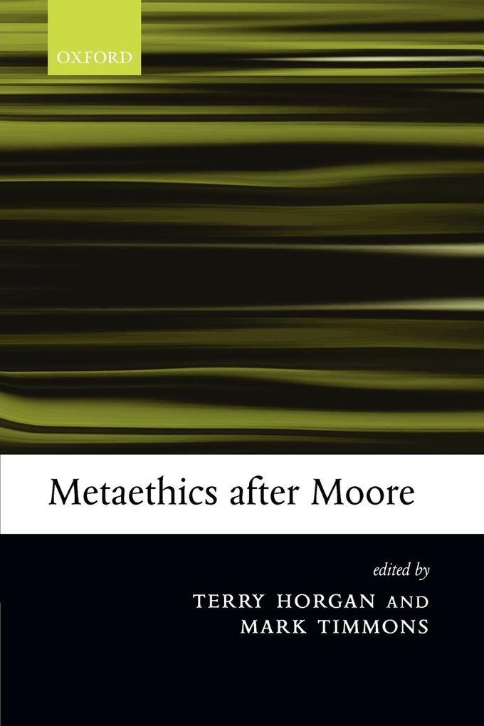 Metaethics after Moore als Taschenbuch
