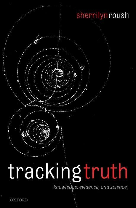 Tracking Truth: Knowledge, Evidence, and Science als Buch