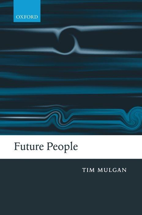 Future People: A Moderate Consequentialist Account of Our Obligations to Future Generations als Buch