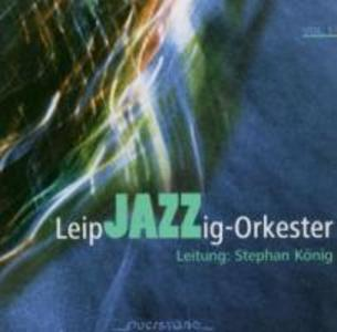 Leipjazzig-Orkester Vol.1 als CD