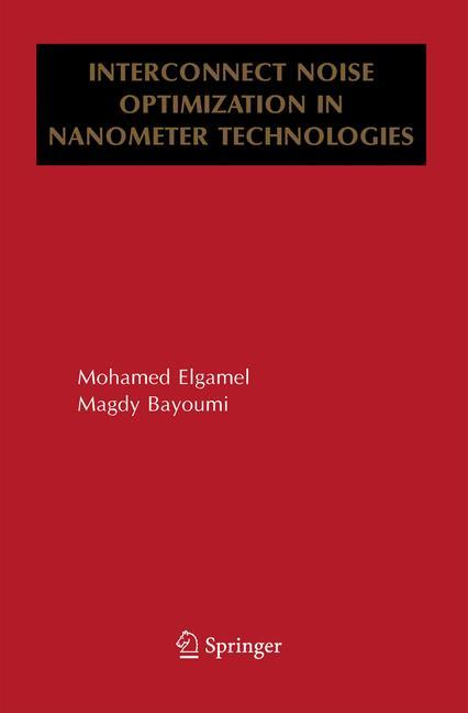 Interconnect Noise Optimization in Nanometer Technologies als Buch