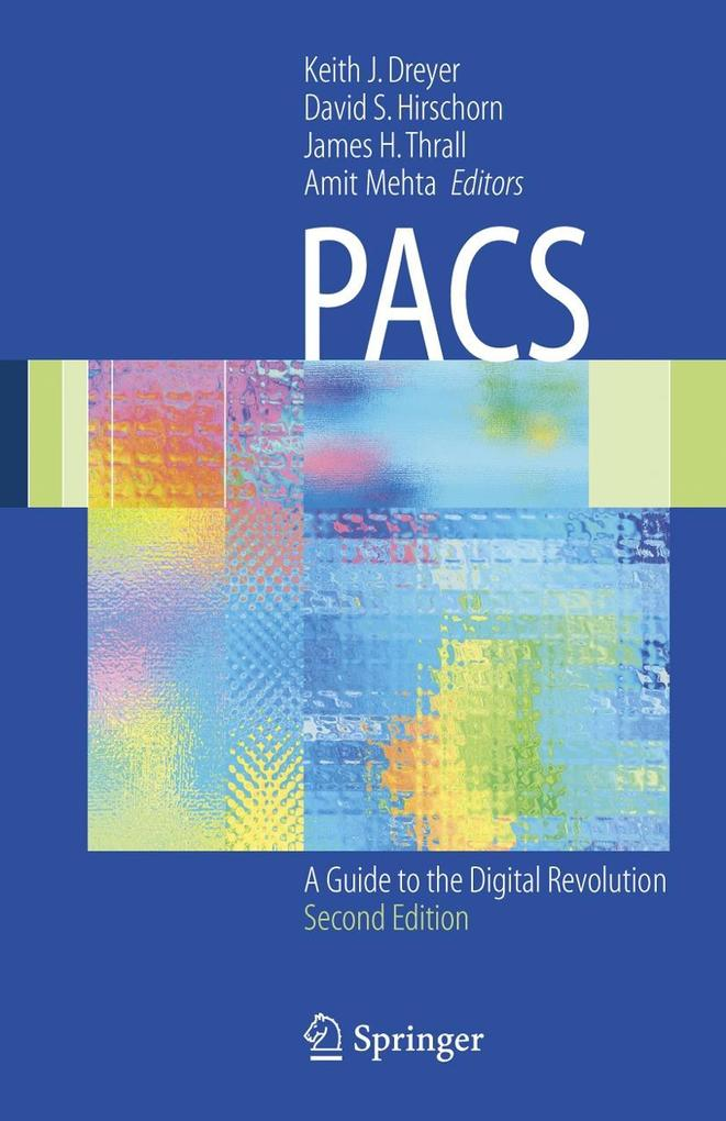 Pacs: A Guide to the Digital Revolution als Buch