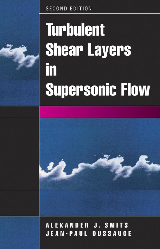Turbulent Shear Layers in Supersonic Flow als Buch