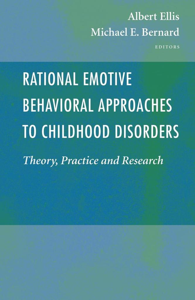 Rational Emotive Behavioral Approaches to Childhood Disorders als Buch