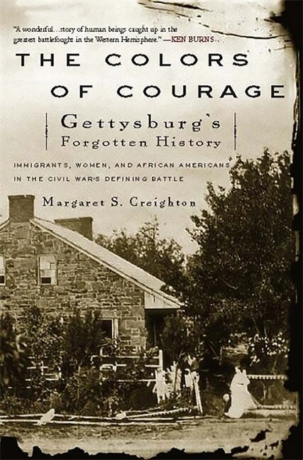 The Colors of Courage: Gettysburg's Forgotten History: Immigrants, Women, and African Americans in the Civil War's Defining Battle als Taschenbuch