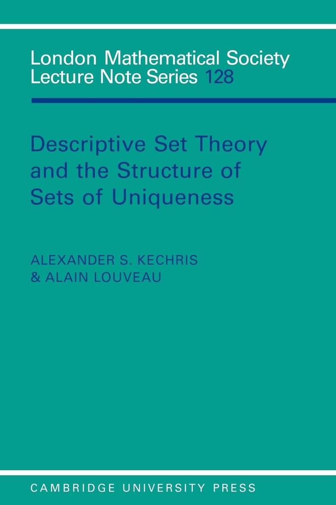 Descriptive Set Theory and the Structure of Sets of Uniqueness als Taschenbuch