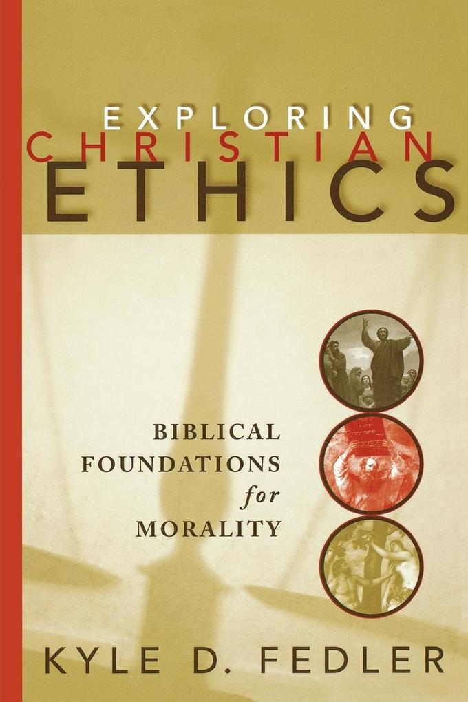 Exploring Christian Ethics als Taschenbuch