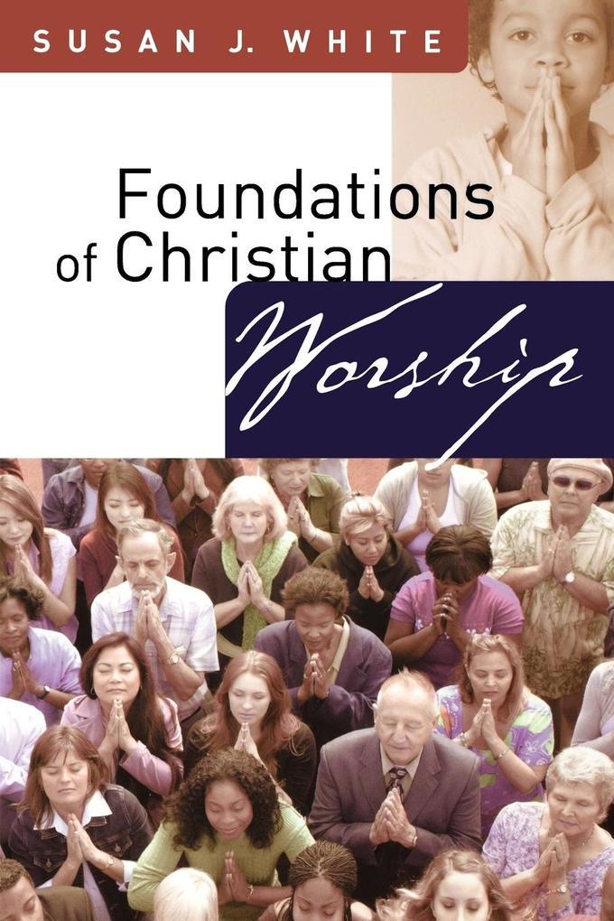 Foundations of Christian Worship als Taschenbuch