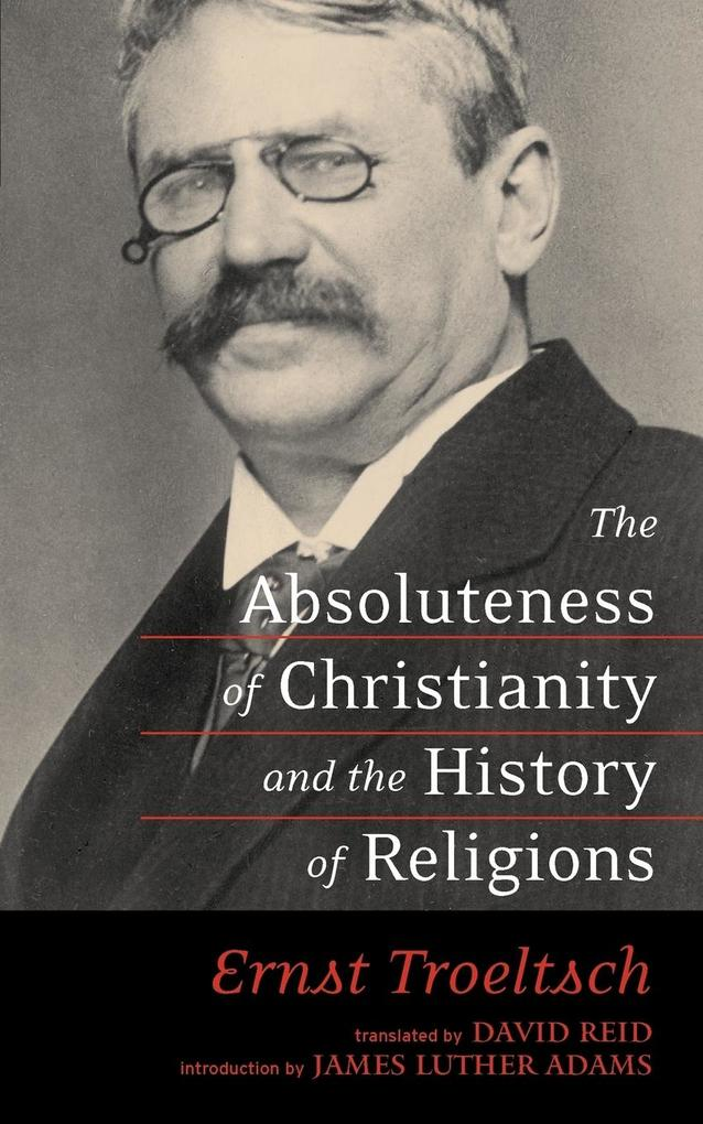The Absoluteness of Christianity and the History of Religions als Buch