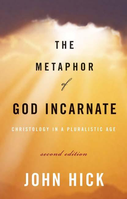 The Metaphor of God Incarnate, Second Edition: Christology in a Pluralistic Age als Taschenbuch