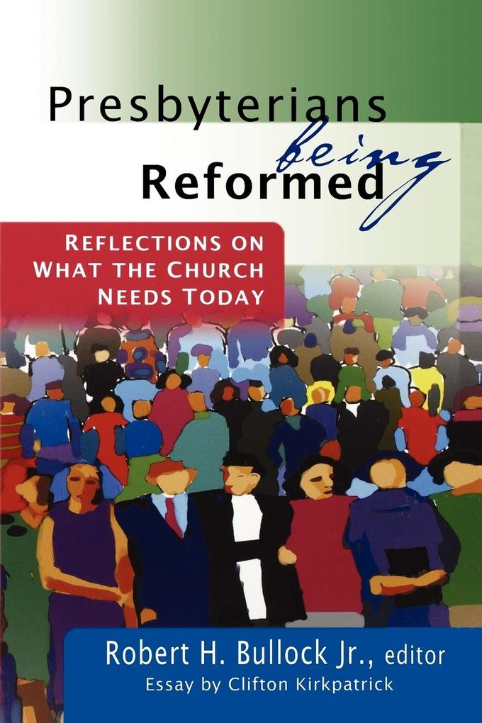 Presbyterians Being Reformed als Buch