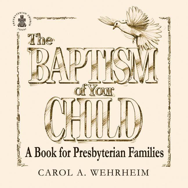 The Baptism of Your Child: A Book for Presbyterian Families als Taschenbuch