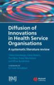 Diffusion of Innovations in Health Service Organisations: A Systematic Literature Review als Buch
