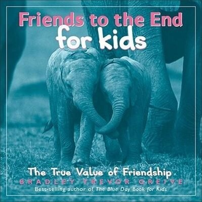 Friends to the End for Kids: The True Value of Friendship als Buch