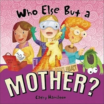 Who Else But a Mother? als Buch