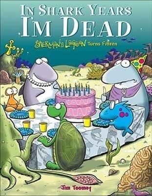 In Shark Years I'm Dead: Sherman's Lagoon Turns Fifteen als Taschenbuch